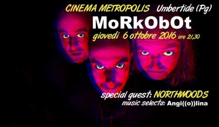 Morkobot, giovedì 6 Ottobre. A Umbertide il primo evento musicale della nuova stagione del Metropolis